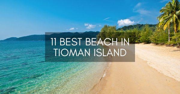 Best Beach In Tioman Island