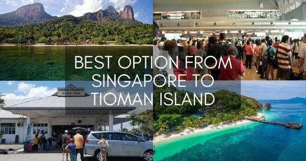 Best Option From Singapore To Tioman Island