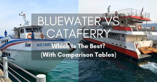 Bluewater Vs Cataferry - Which Is The Best