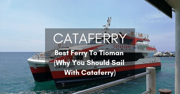Cataferry Tioman Best Ferry To Tioman