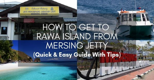 How To Get To Rawa Island From Mersing Jetty