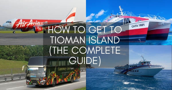 How To Get To Tioman Island (Travel Tips And Transport Information)