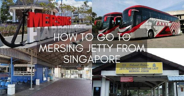 How To Go To Mersing Jetty From Singapore