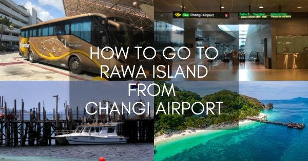 How To Go To Rawa Island From Changi Airport