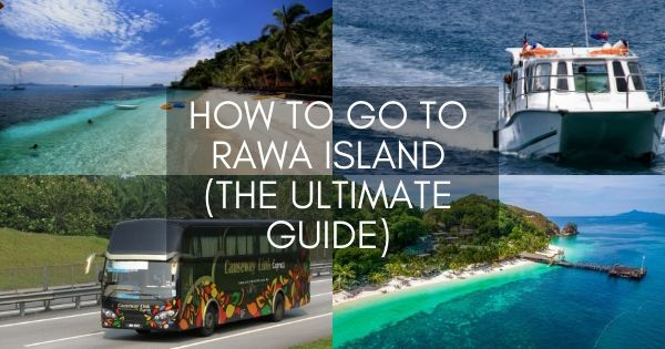 How To Go To Rawa Island