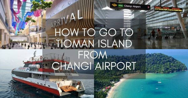 How To Go To Tioman Island From Changi Airport
