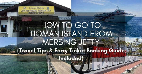 How To Go To Tioman Island From Mersing Jetty