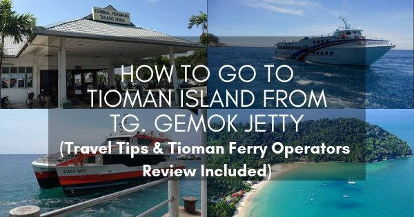 How To Go To Tioman Island From Tanjung Gemok Jetty