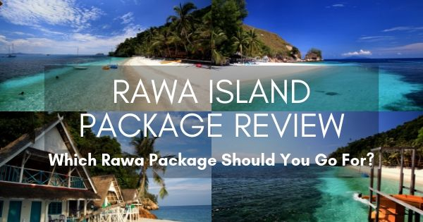 Rawa Island Package Review